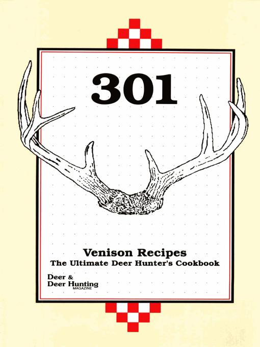Title details for 301 Venison Recipes by Deer & Deer Hunting Staff - Available