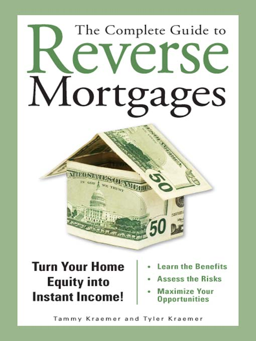 Title details for The Complete Guide to Reverse Mortgages by Tyler Kraemer - Available
