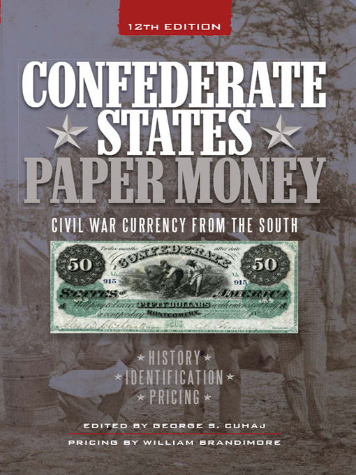 Title details for Confederate States Paper Money by George S. Cuhaj - Available