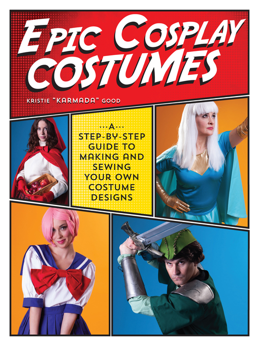 Title details for Epic Cosplay Costumes by Kristie Good - Wait list