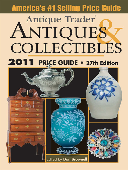 Title details for Antique Trader Antiques and Collectibles Price Guide by Dan Brownell - Available