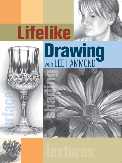 Title details for Lifelike Drawing with Lee Hammond by Lee Hammond - Available