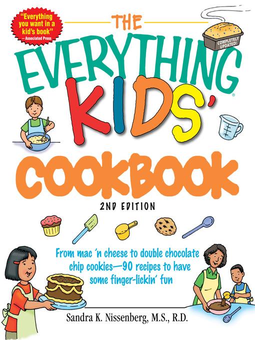 Title details for The Everything Kids' Cookbook by Sandra K Nissenberg - Wait list