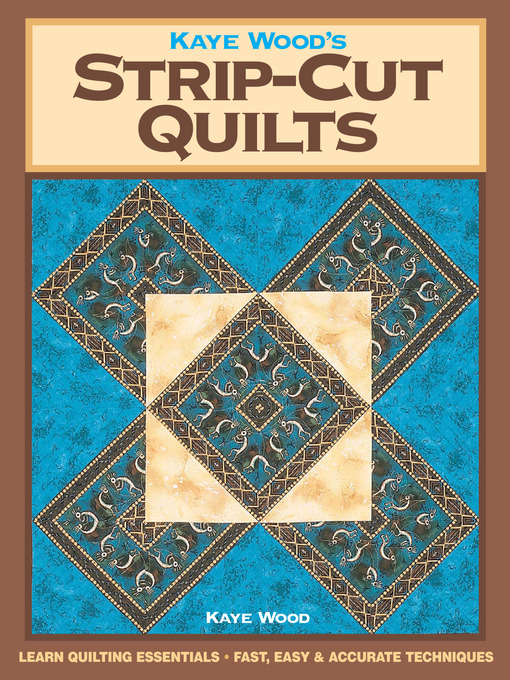 Title details for Kaye Wood's Strip-Cut Quilts by Kaye Wood - Available