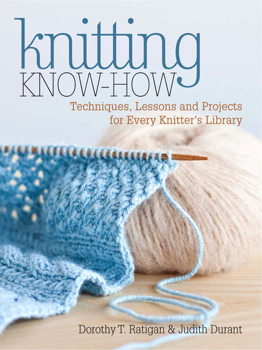 Title details for Knitting Know-How by Dorothy T. Ratigan - Wait list