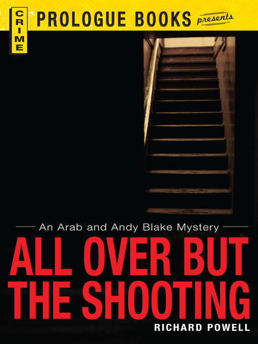 Title details for All Over But the Shooting by Richard Powell - Available