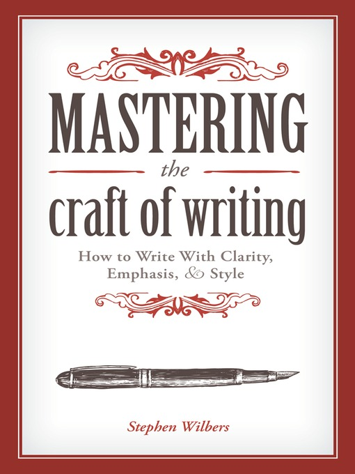 Title details for Mastering the Craft of Writing by Stephen Wilbers - Available