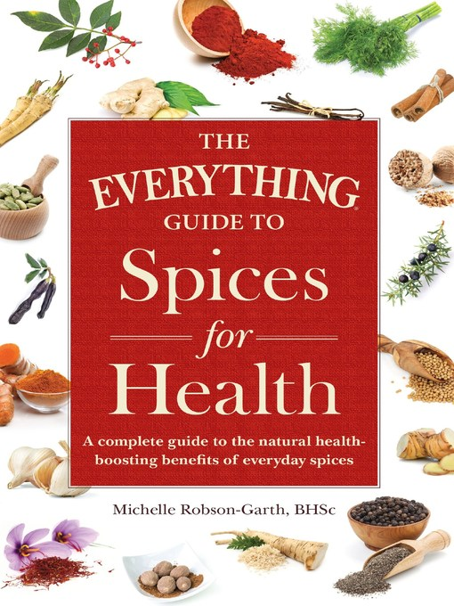 Title details for The Everything Guide to Spices for Health by Michelle Robson-Garth - Available