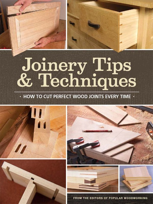 Title details for Popular Woodworking's Book of Joinery by Editors of Popular Woodworking - Wait list