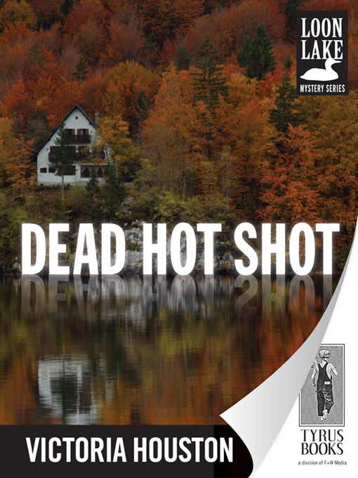 Title details for Dead Hot Shot by Victoria Houston - Available