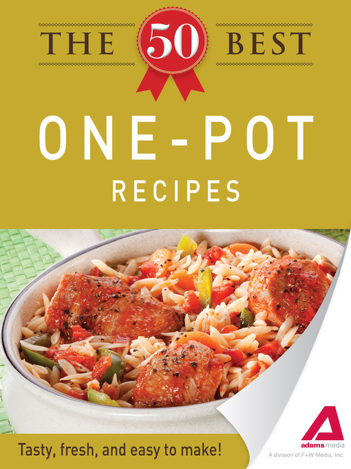 Title details for The 50 Best One-Pot Recipes by Editors of Adams Media - Available
