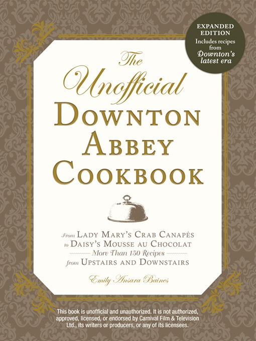 Title details for The Unofficial Downton Abbey Cookbook, Revised Edition by Emily Ansara Baines - Wait list