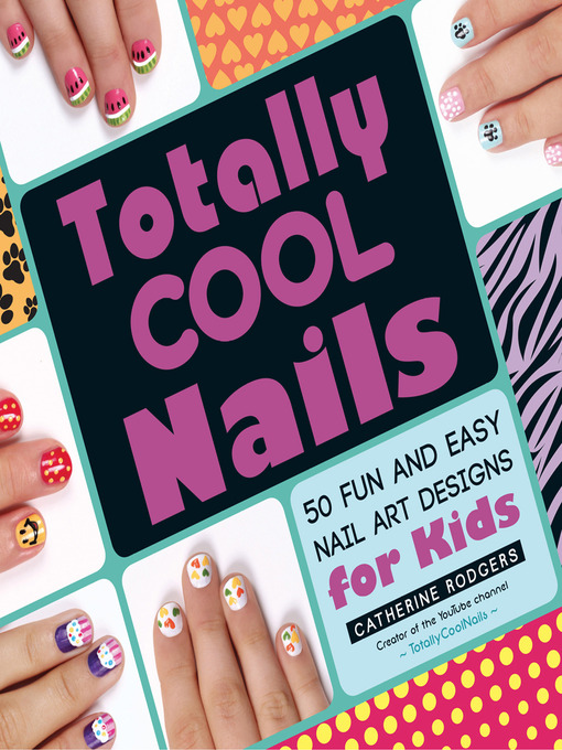 Title details for Totally Cool Nails by Catherine Rodgers - Available