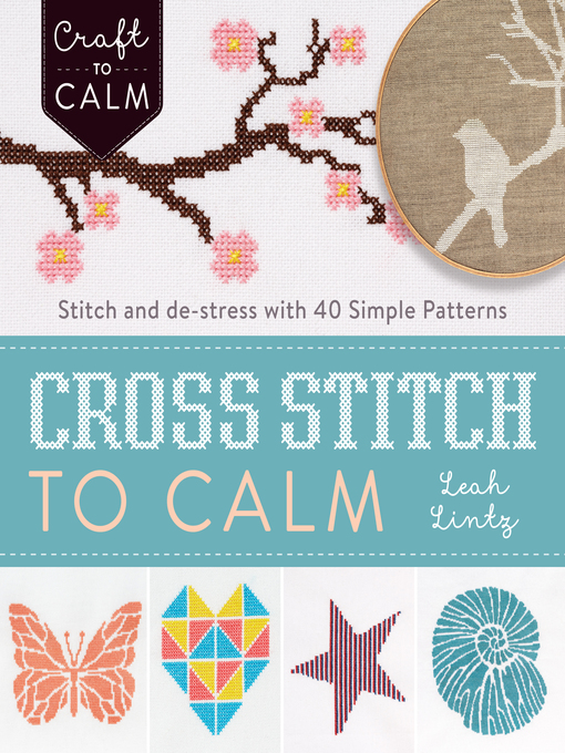 Title details for Cross-Stitch to Calm by Leah Lintz - Available