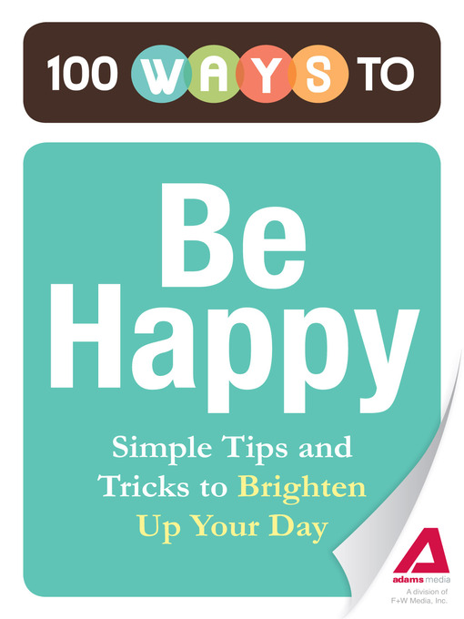 Title details for 100 Ways to Be Happy by Editors of Adams Media - Available