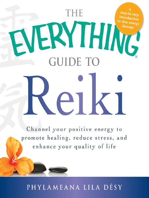 Title details for The Everything Guide to Reiki by Phylameana Iila Desy - Available