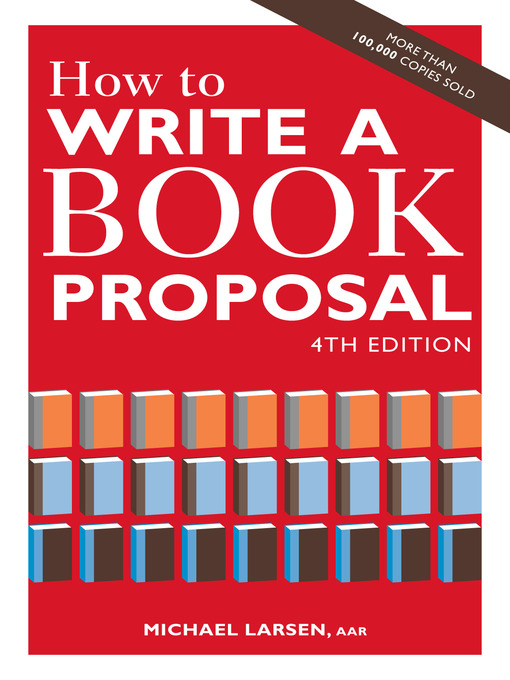 Title details for How to Write a Book Proposal by Michael Larsen - Available