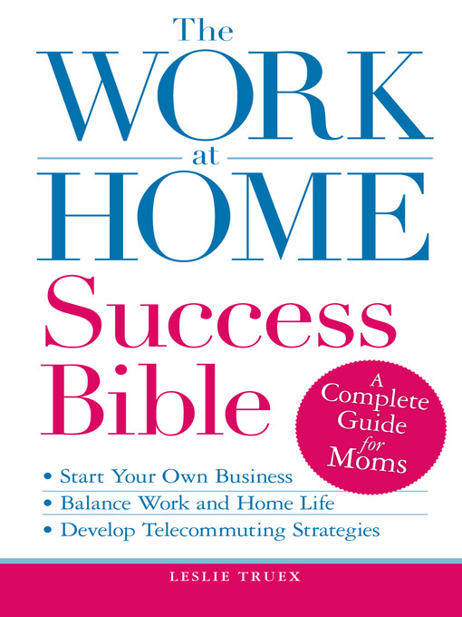 Title details for The Work-at-Home Success Bible by Leslie Truex - Wait list