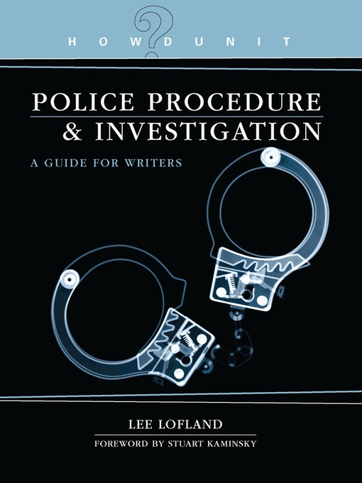 Title details for Howdunit Book of Police Procedure and Investigation by Lee Lofland - Available