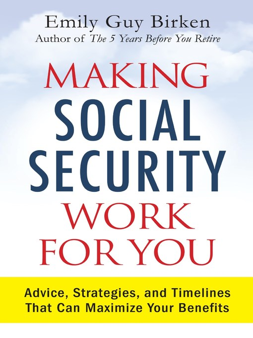 Title details for Making Social Security Work for You by Emily Guy Birken - Available