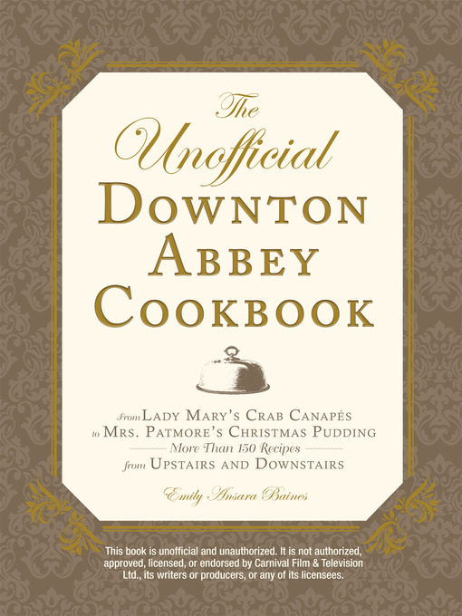 Title details for The Unofficial Downton Abbey Cookbook by Emily Ansara Baines - Available