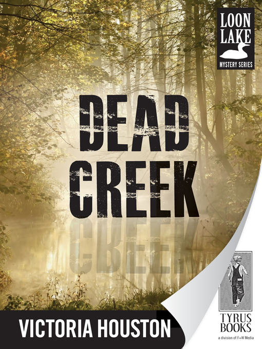 Title details for Dead Creek by Victoria Houston - Available
