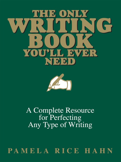Title details for The Only Writing Book You'll Ever Need by Pamela Rice Hahn - Available
