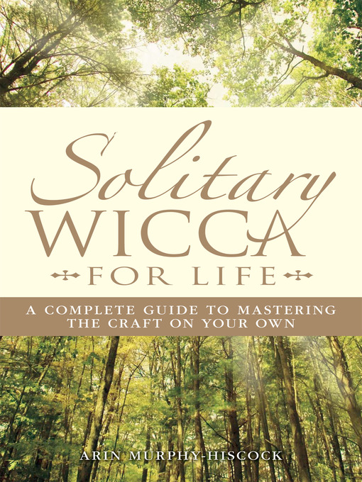Title details for Solitary Wicca For Life by Arin Murphy-Hiscock - Wait list