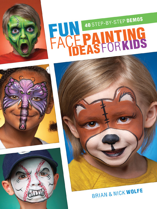df791871f Fun Face Painting Ideas for Kids - New York Public Library - OverDrive