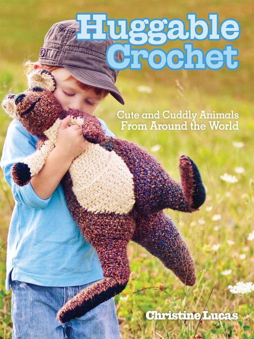 Title details for Huggable Crochet by Christine Lucas - Wait list