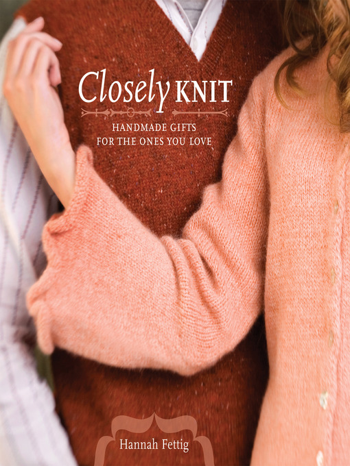 Title details for Closely Knit by Hannah Fettig - Available