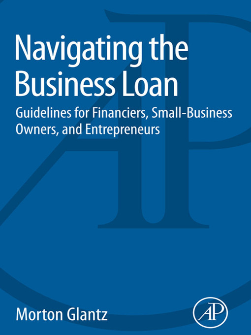Title details for Navigating the Business Loan by Morton Glantz - Available