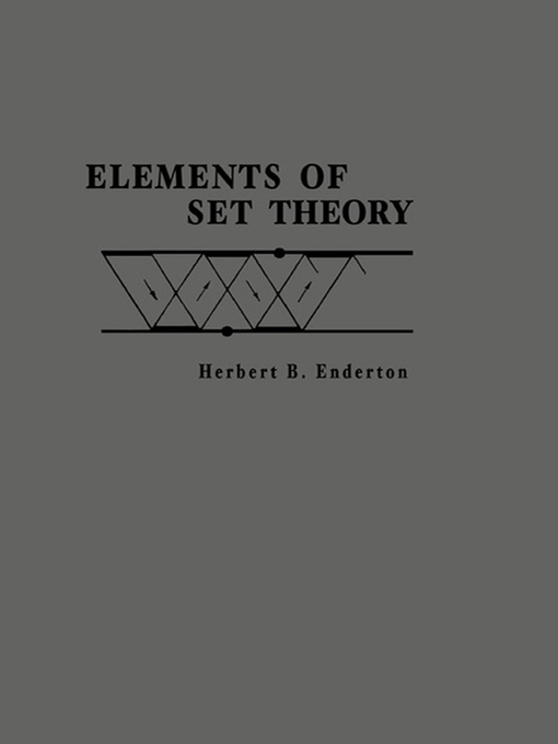 Title details for Elements of Set Theory by Herbert B. Enderton - Available
