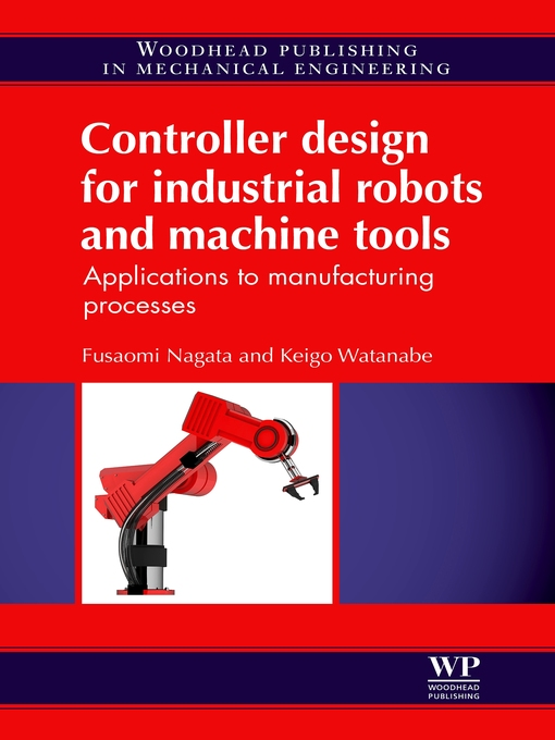 Title details for Controller Design for Industrial Robots and Machine Tools by F Nagata - Available