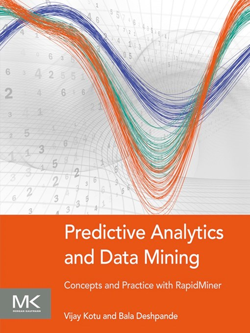Title details for Predictive Analytics and Data Mining by Vijay Kotu - Available