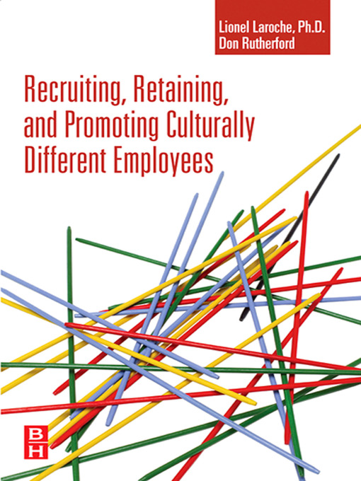 Title details for Recruiting, Retaining and Promoting Culturally Different Employees by Lionel Laroche - Available