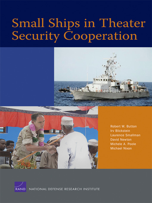 Title details for Small Ships in Theater Security Cooperation by Robert W. Button - Wait list