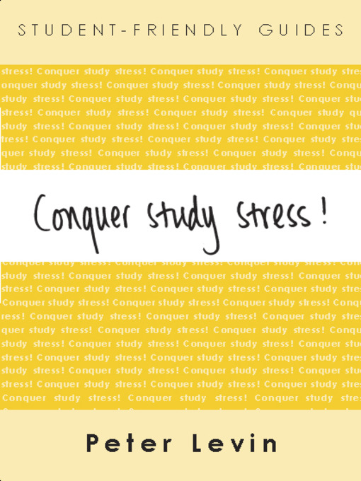 Title details for Conquer Study Stress! by Peter Levin - Available