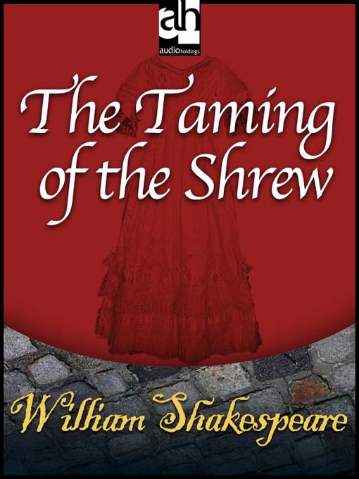 character analysis of petruchio in william shakespeares the taming of the shrew Free essay: kate and petruchio in the taming of the shrew an exploration of the way shakespeare presents the characters and relationships of kate and.