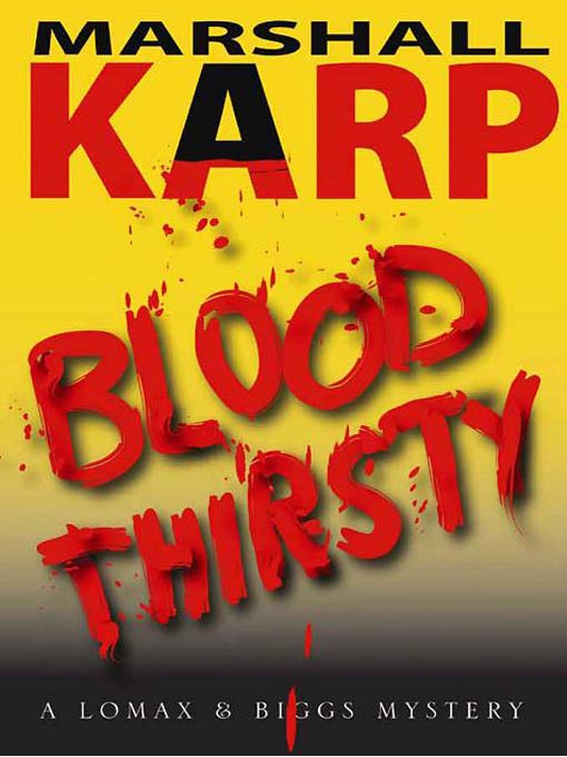 Title details for Bloodthirsty by Marshall Karp - Available