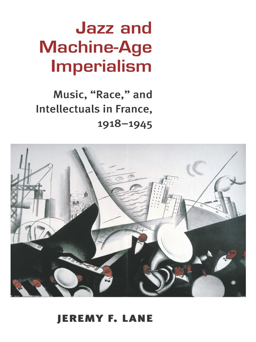 Title details for Jazz and Machine-Age Imperialism by Jeremy F. Lane - Available
