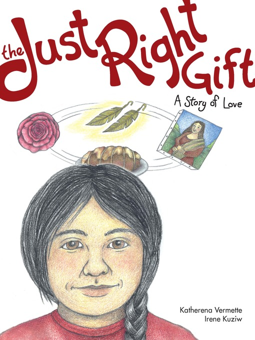 Title details for The Just Right Gift by Katherena Vermette - Available
