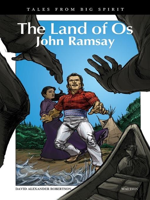 The Land of Os John Ramsay by David A. Robertson