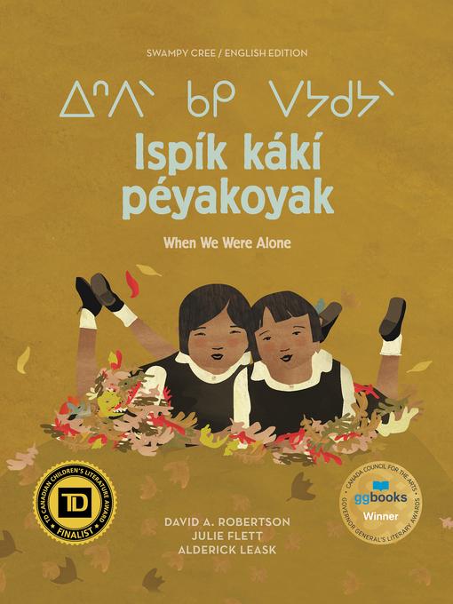 Title details for Ispík kákí péyakoyak/When We Were Alone by David A. Robertson - Wait list