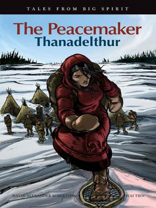 The Peacemaker Thanadelthur by David A. Robertson