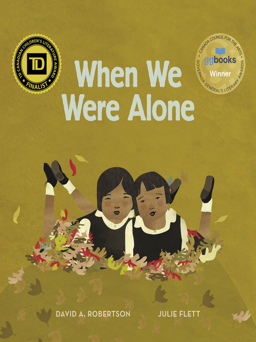 Title details for When We Were Alone by David A. Robertson - Available