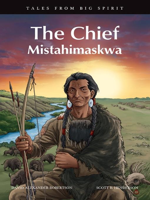 The Chief Mistahimaskwa by David A. Robertson