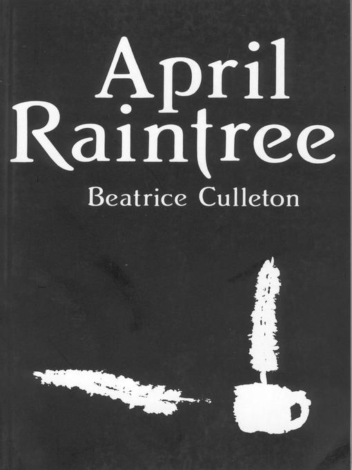 an analysis of beatrice culletons novel april raintree In the novel april raintree by beatrice culleton, april's mother figures all had a significant part in shaping her personal identity the mother figures in april's life were her real mother (mrs raintree), mrs derosier and mrs dion mrs raintree and mrs derosier had negative influences upon april's personal identity causing her to be ashamed of being.