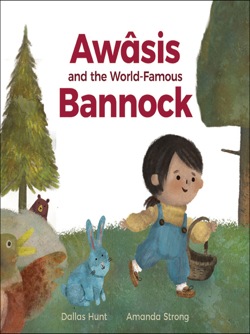 Title details for Awâsis and the World-Famous Bannock by Dallas Hunt - Available