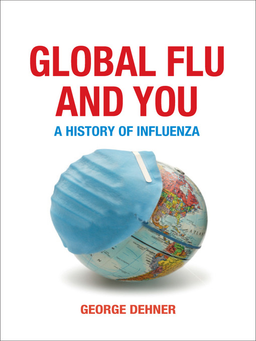 Title details for Global Flu and You by George Dehner - Available